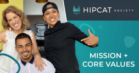 HipCat Society: Mission + Core Values